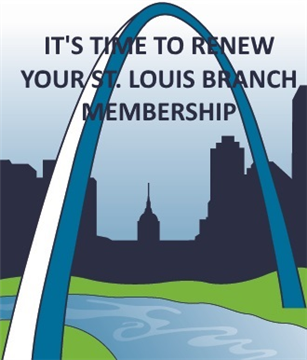 It's Time to Renew Your St. Louis Branch Membership